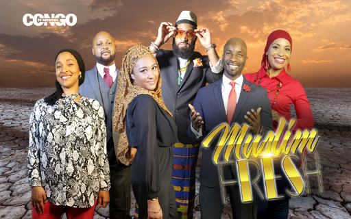 Muslim Fresh – Reality TV Show airing now on Congo TV Network.